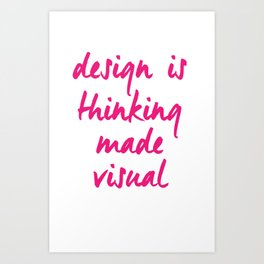 Design Is Thinking Art Print