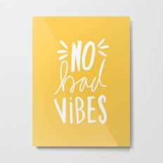 No Bad vibes hand lettered typography - Yellow Metal Print