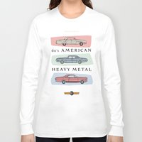 60s Long Sleeve T-shirts featuring Motor Style Inc.: 60s American Heavy Metal by rylee