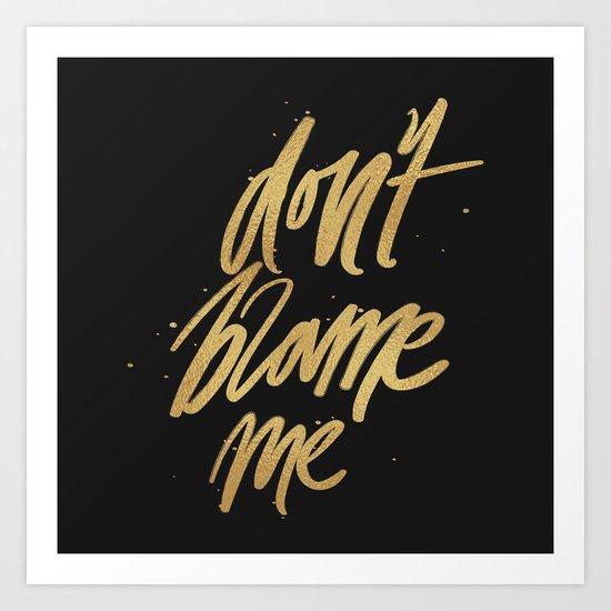 Don't Blame Me Typography Art Print