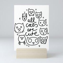 all cats are cute Mini Art Print