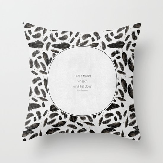 A feather for each wind that blows Throw Pillow