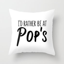 I'd rather be at Pops Throw Pillow