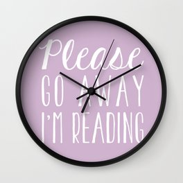 Please Go Away, I'm Reading (Polite Version) - Pink/Purple Wall Clock
