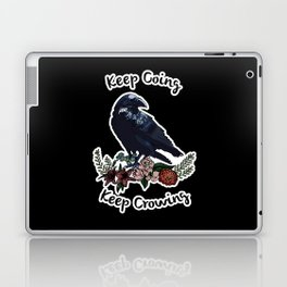 Keep going, keep crowing - wholesome crow with flowers Laptop & iPad Skin