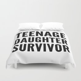 Teenage Daughter Survivor Duvet Cover
