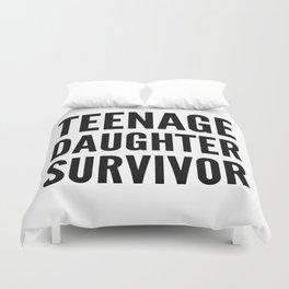 Teenage Daughter Survivor Duvet Cover