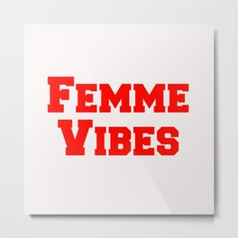 Femme Vibes - Red Metal Print