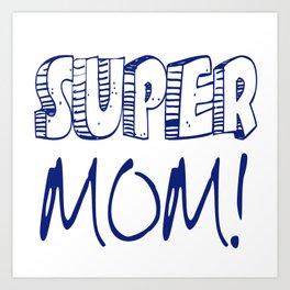 SUPER MOM! MUG Art Print