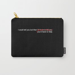 You'd have to help (in black) Carry-All Pouch