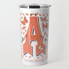 A is for Abuelita Travel Mug