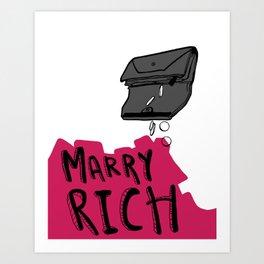 Marry Rich Art Print