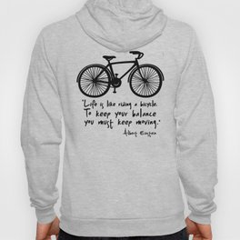 Life is like riding a bicycle... Hoody