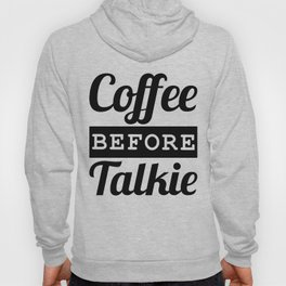 Coffee Before Talkie Hoody