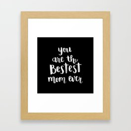 Bestest Mom [Version 2] Framed Art Print