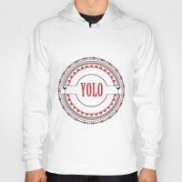 yolo Hoodies featuring YOLO by Jessica Krzywicki