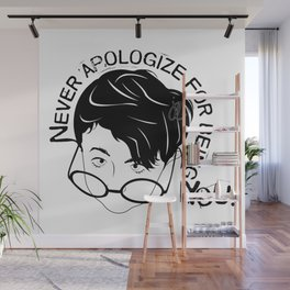 Never Apologize for being YOU Wall Mural