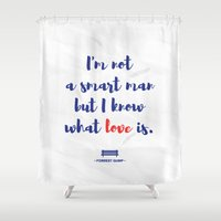 forrest gump Shower Curtains featuring Forrest Gump knows what love is by POP Collective