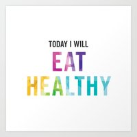 New Year's Resolution Poster - TODAY I WILL EAT HEALTHY Art Print