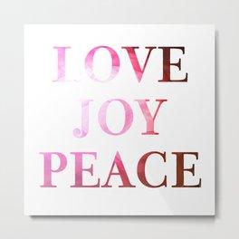 Love Joy Peace Metal Print
