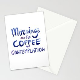 Mornings are for Coffee and Contemplation Stationery Cards