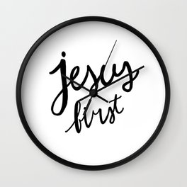 Jesus First - black and white hand lettered Christian art Wall Clock