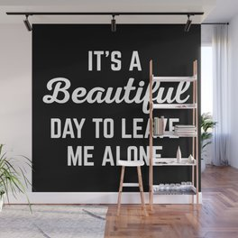 It's A Beautiful Day Funny Quote Wall Mural