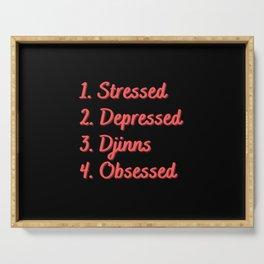 Stressed. Depressed. Djinns. Obsessed. Serving Tray