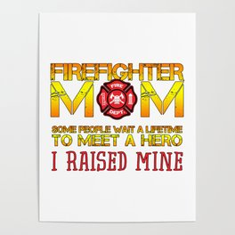 Thin Red Line Firefighter Mom Fireman Professional Firefighter Hero I Raised Mine Poster