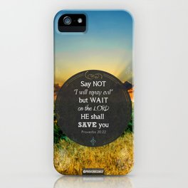 Proverbs 20:22 Wait on the Lord iPhone Case