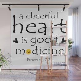 Christian,Bible verse,Proverb 17:22 A cheerful heart is good medicine Wall Mural