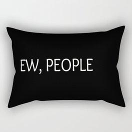 Ew, People Funny Quote Rectangular Pillow