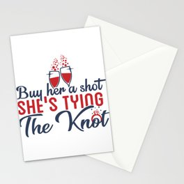 Buy Her A Shot She's Tying The Knot Stationery Cards