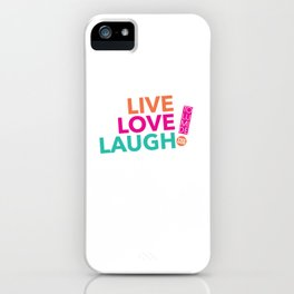 LIVE LOVE  LAUGH! by TolumiDE iPhone Case