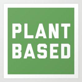Plant Based Vegan Quote Art Print