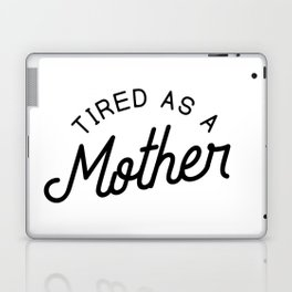 Tired as a Mother - black Laptop & iPad Skin
