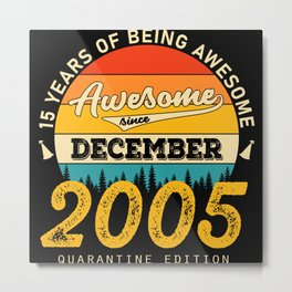 15 years of being awesome since dezember 2005 Metal Print