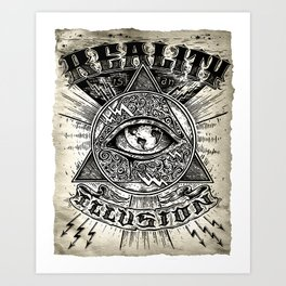 Reality is an illusion Art Print