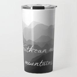 Faith Can Move Mountains Religious Bible Verse Art - Matthew 17:20 Travel Mug