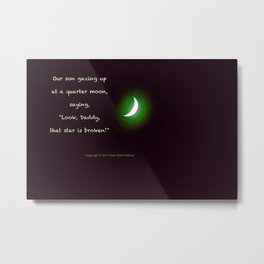 """Quarter Moon #10"" with poem: Son Shine #2 Metal Print"