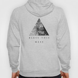 Bless this mess Hoody