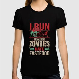I Run Because Zombies Hate Fast Food T-shirt