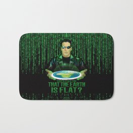 What if the one tell you that the earth is FLAT? Bath Mat