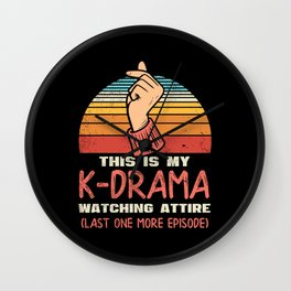 This is My K-Drama Watching Attire Wall Clock