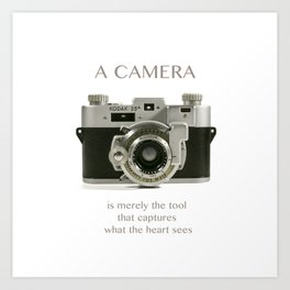 A Camera is Merely a Tool That Captures What the Heart Sees Art Print