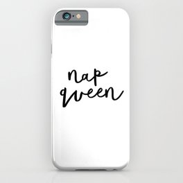 Nap Queen black and white typography poster gift for her girlfriend home wall decor bedroom iPhone Case