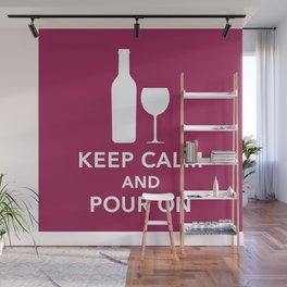 Keep Calm and Pour On Wall Mural