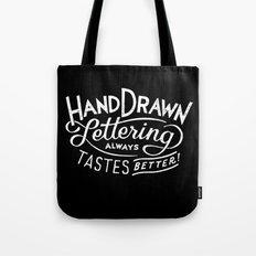 hand drawn lettering ALWAYS tastes better: black  Tote Bag
