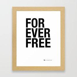 RX - FOREVER FREE - BLACK Framed Art Print