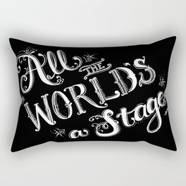 All The World's A Stage Rectangular Pillow